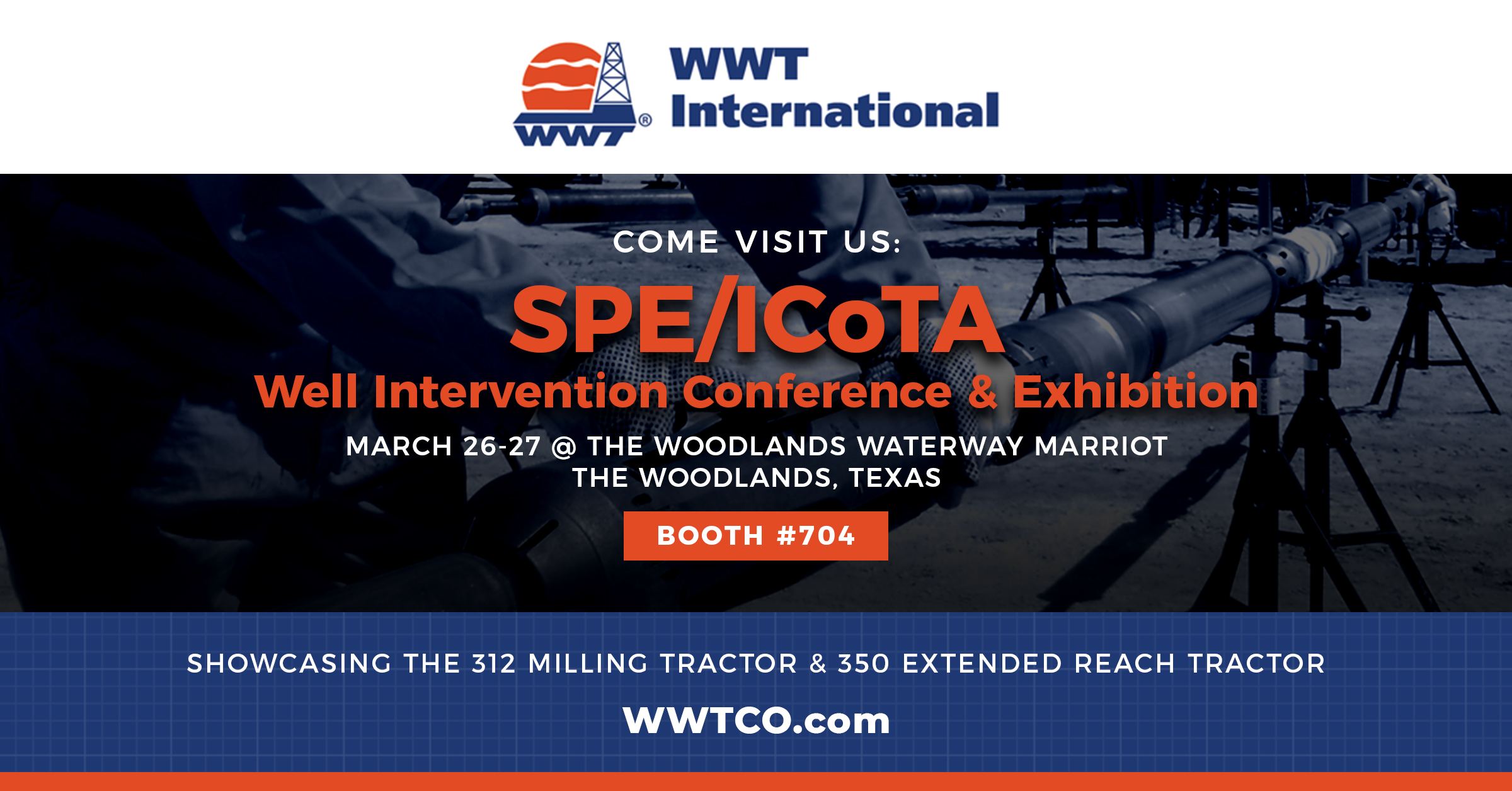 MARK YOUR CALENDARS: WWT International Joining SPE/ICoTA Well Intervention Conference and Exhibition 2019